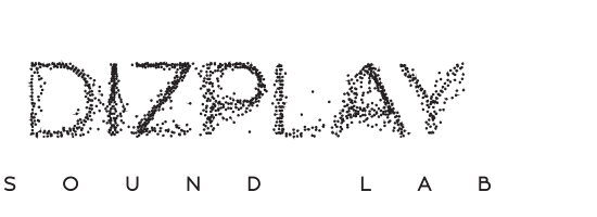 Dizplay, sound lab
